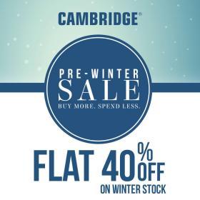 Cambridge pre,winter sale , flat 40% off on last year winter